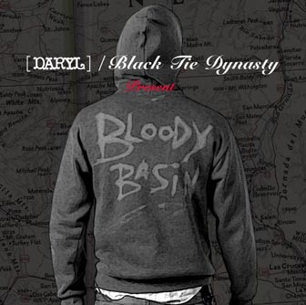 [DARYL] & Black Tie Dynasty  - Bloody Basin